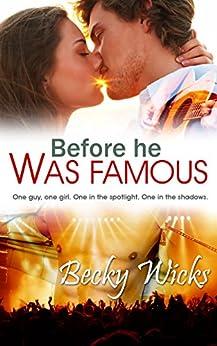 Before He Was Famous: Starstruck Book 1: A best friends romance (Starstruck series) by [Wicks, Becky]