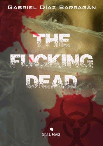 The fucking dead por Gabriel Díaz Barragán