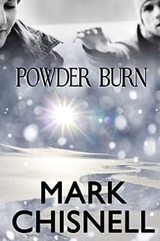 Powder Burn (Burn with Sam Blackett Book 1) by [Chisnell, Mark]
