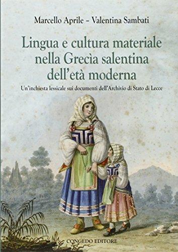 Lingua e cultura materiale nella Grecia salentina dell'età moderna. Un'inchiesta lessicale sui documenti dell'archivio di stato di Lecce
