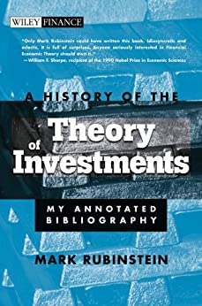A History of the Theory of Investments: My Annotated Bibliography par [Rubinstein, Mark]