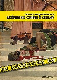 Scènes de crime à Orsay par Christos Markogiannakis