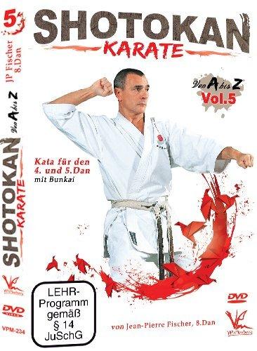 Shotokan Karate von A bis Z Vol.5 - Kata für den 4. und 5.Dan