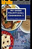 My Greek Traditional Cookbook 2: A Simple Greek Cuisine
