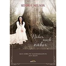 Näher, noch näher (Songbook): Alle Noten und Klavierbegleitung zum Album