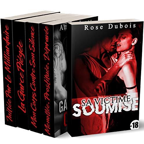 Compilation Histoires BDSM Érotiques: 6 Histoires ADULTES  (+18) par Eromance .fr, Rose Dubois, Anna Clerc