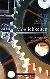 Möglichkeiten: Erzählungen aus der Arbeitswelt - Gundi Feyrer, Walter Kohl, Irene Prugger, Andreas Renoldner, Vladimir Vertlib