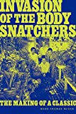 Invasion of the Body Snatchers: The Making of a Classic - Mark Thomas McGee