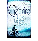 [(Love and Longing in Bombay)] [Author: Vikram Chandra] published on (June, 2007)