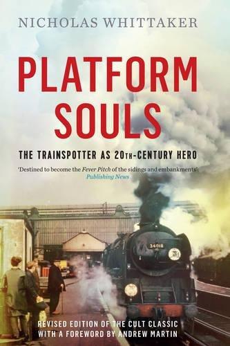 platform-souls-the-trainspotter-as-20th-century-hero