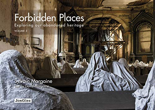 Forbidden places Exploring our abandoned heritage