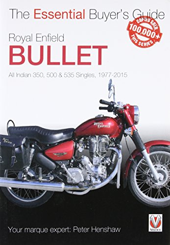 Royal Enfield Bullet - 350, 500 & 535 Singles 1977 - 2015: All Indian Models (Essential Buyer's Guide Series) por Peter Henshaw
