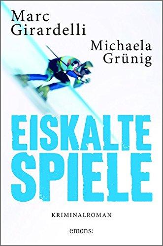 Buchseite und Rezensionen zu 'Eiskalte Spiele: Kriminalroman' von Marc Girardelli