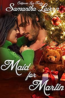 Maid for Martin (California Love Trilogy Book 1) by [Lovern, Samantha]