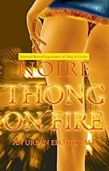 Thong on Fire: An Urban Erotic Tale (English Edition) di [Noire]