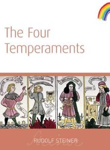 The Four Temperaments: (cw 57) por Rudolf Steiner