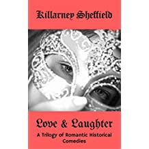 Love And Laughter, A Trilogy of Romantic Comedies: Rags To Romance, Corsetting The Earl, Kidnapping The Duke (English Edition)