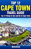 Top 12 Things to See and Do in Cape Town - Top 12 Cape Town Travel Guide