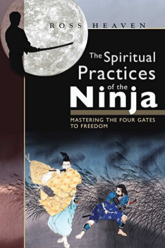 The Spiritual Practices of the Ninja: Mastering the Four ...