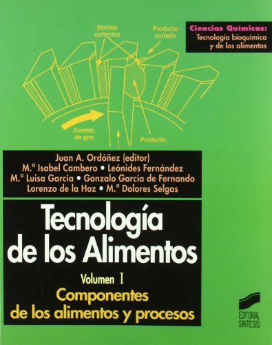 Tecnología de los alimentos. Vol. I: Componentes de los alimentos y procesos: Vol.1 (Ciencias químicas. Tecnología bioquímica y de los alimentos)