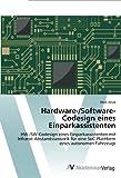 Hardware-/Software-Codesign eines Einparkassistenten: HW-/SW-Codesign eines Einparkassistenten mit Infrarot-Abstandssensorik für eine SoC-Plattform eines autonomen Fahrzeugs