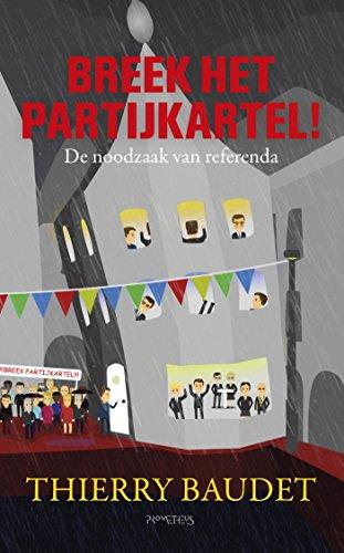 Breek het partijkartel! (Dutch Edition)