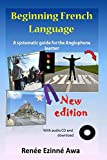 Beginning French Language: A systematic guide for the Anglophone learner