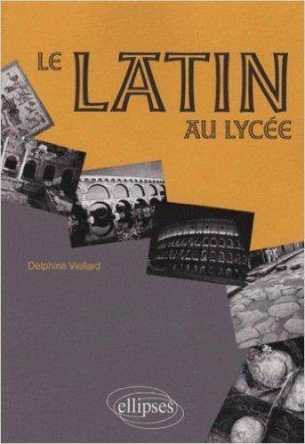 Le latin au lyce de Delphine Viellard ( 6 aot 2009 )