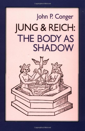 Jung and Reich: The Body in Shadow por John P. Conger