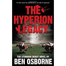The Hyperion Legacy: Written by Ben Osborne, 2008 Edition, (Reprint) Publisher: Matador [Paperback]