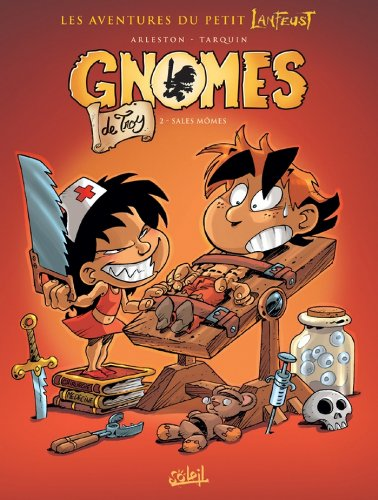 Gnomes de Troy T02 : Sales mômes