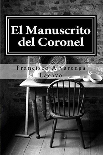 El Manuscrito del Coronel por Francisco Alvarenga Lacayo