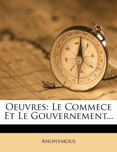 Oeuvres: Le Commece Et Le Gouvernement...