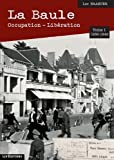 La Baule : Occupation - Libération - Tome 1 (1939-1942)