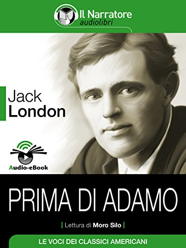 Prima di Adamo (Audio-eBook) (Italian Edition) eBook: Jack London ...