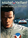 Michel Vaillant - Volume 1 - In the name of the Son: Season 2 - Volume 1 (Michel Vaillant - Nouvelle Saison)
