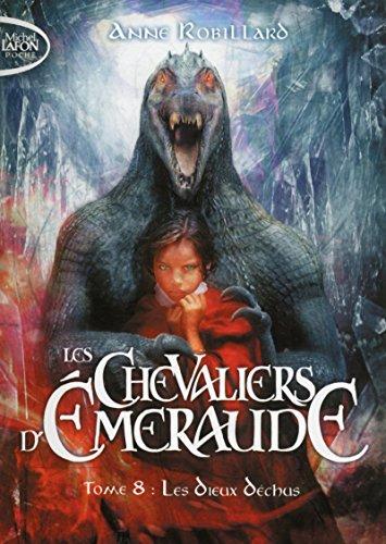 Les Chevaliers d'Emeraude T08 Les dieux déchus (8) par Anne Robillard