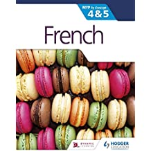French for the IB MYP 4 & 5 (Phases 3-5): By Concept (Myp by Concept 4&5)
