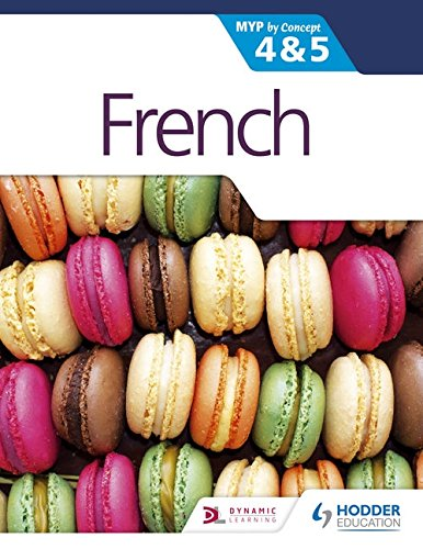 French for the IB MYP 4 & 5 (Phases 3-5): By Concept