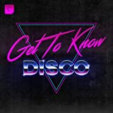 Get To Know - Disco