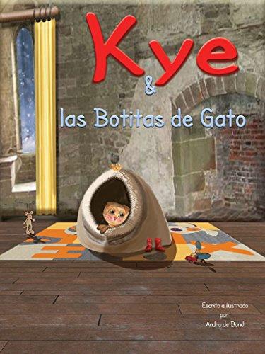 Kye & las Botitas de Gato (Stories of Kye) por Andra de Bondt
