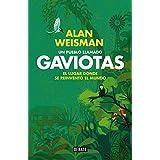 Un pueblo llamado Gaviotas : el lugar donde se reinventó el mundo (DEBATE, Band 18036)