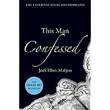 This Man Confessed (This Man Trilogy 3) by Jodi Ellen Malpas (2013-12-05)
