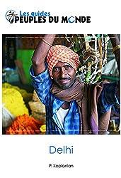Delhi (guide de Delhi et New Delhi): Guide d'initiation à l'Inde