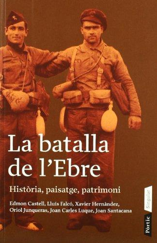 La batalla de l'Ebre. Història, paisatge, patrimoni. (PANORAMA ASSAIG)