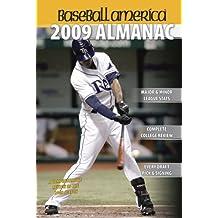 Baseball America 2009 Almanac: A Comprehensive Review of the 2008 Season (Baseball America's Almanac)