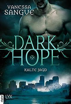 Dark Hope - Kalte Jagd (NOLA) von [Sangue, Vanessa]