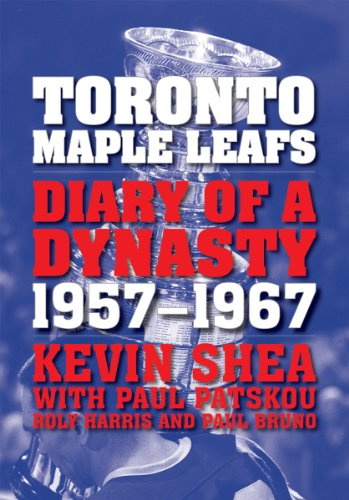 Toronto Maple Leafs: Diary of a Dynasty, 1957--1967 (English Edition) por Kevin Shea
