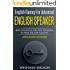 English Fluency For Advanced English Speaker: How To Unlock The Full Potential To Speak English Fluently (English Edition)