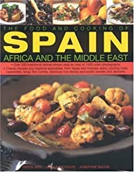 The Food and Cooking of Spain, Africa and the Middle East: Over 330 Traditional Dishes Shown Step by: Written by Pepita Aris, 2006 Edition, Publisher: Lorenz Books [Hardcover]